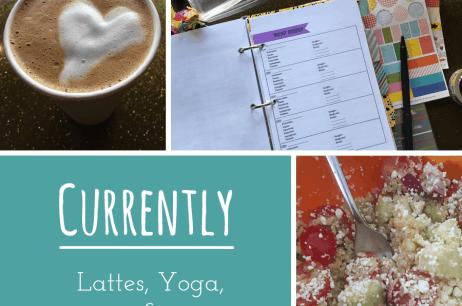 Currently: Lattes, Yoga, & Cadbury