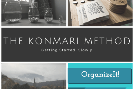 Organize It! The KonMari Method: Getting Starting, Slowly (and easily!)